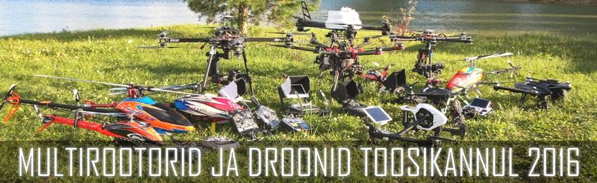 Multirootorid ja droonid Toosikannul 2016